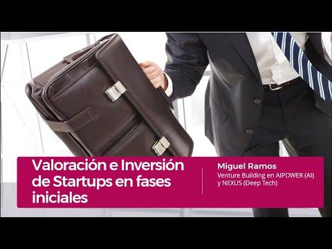 Valoración e Inversión de Startups en fases iniciales. Miguel Ramos