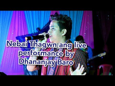Nebai Thagwn Ang Bodo Song Live Performance By Dhananjay Baro