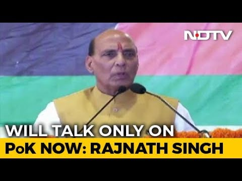Rajnath Singh Turns Focus On PoK After Pak Needles India On Kashmir