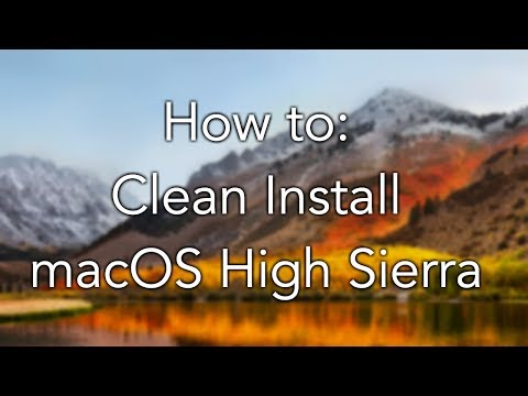 How To: Clean Install MacOS High Sierra