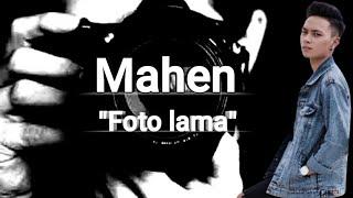 Mahen-Foto lama (Lirik)