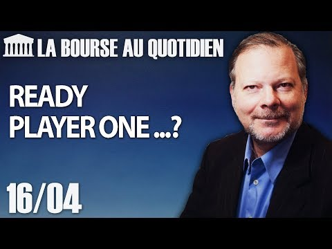 Bourse au Quotidien - Ready player one ... ?