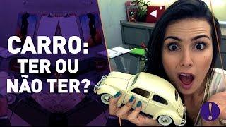 CARRO OU UBER: Ter ou não ter? | A conta que você precisa!