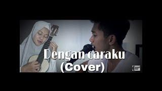 Download Lagu Dengan caraku - Brisia Jodie feat. Arsy Widianto (cover by. Rian ft. Febella) Mp3