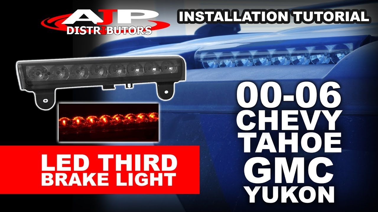 00 06 Chevy Tahoe Gmc Yukon Led Third Brake Light Install Ajp Distributors