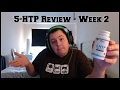 5-HTP QUICK Review - Week 2 Finished & I Have Some Mixed Results!
