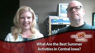 Central Iowa Real Estate Agent: Summer activities in Central Iowa