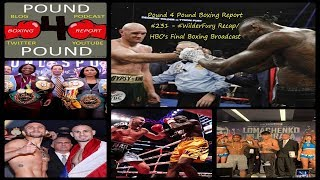 Pound 4 Pound Boxing Report #231 - #WilderFury Recap/HBO's Final Boxing Broadcast