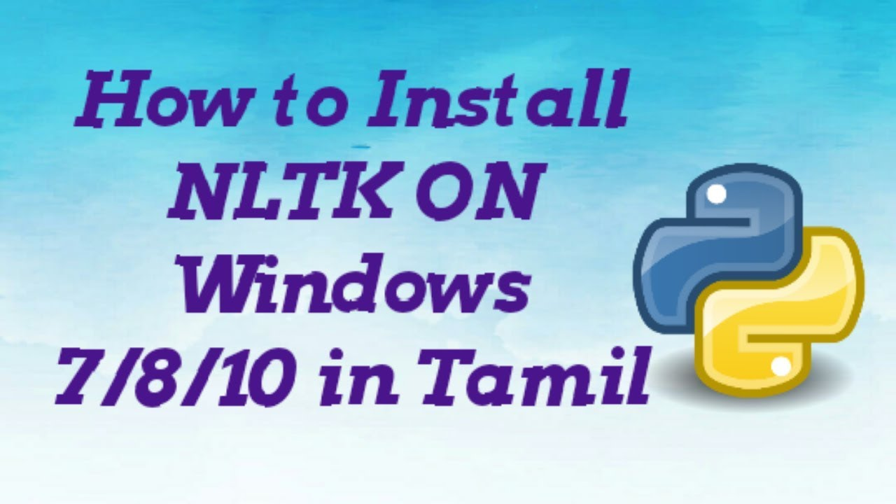 How To Install Python NLTK on Windows 7/8/10 in Tamil