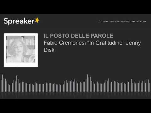 """Fabio Cremonesi """"In Gratitudine"""" Jenny Diski"""