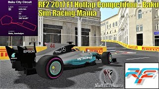Sim Racing Mania Formula One 2017 HOTLAP Competition - Baku - rFactor 2