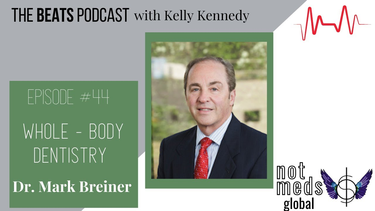 The Beats Ep. 44  Whole Body Dentistry with Dr. Mark Breiner