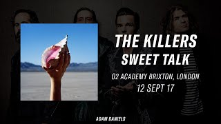 Sweet Talk - The Killers live at the O2 Academy Brixton 12/09/17