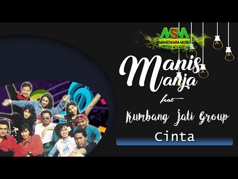Manis Manja feat. Kumbang Jati Group - Cinta [OFFICIAL]