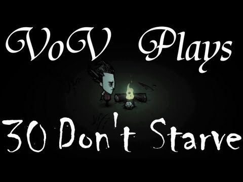 VoV Plays Don't Starve - Part 30: World-Hopping