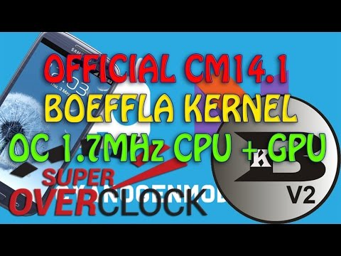 How to install Boeffla Kernel + Configure Galaxy S3 CM14.1 [OC 1.7MHz]