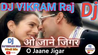 O Jaane Jigar-Song- DJ mix 🎵Yeh Hai🎵 Jalwa ,,🎵🎵