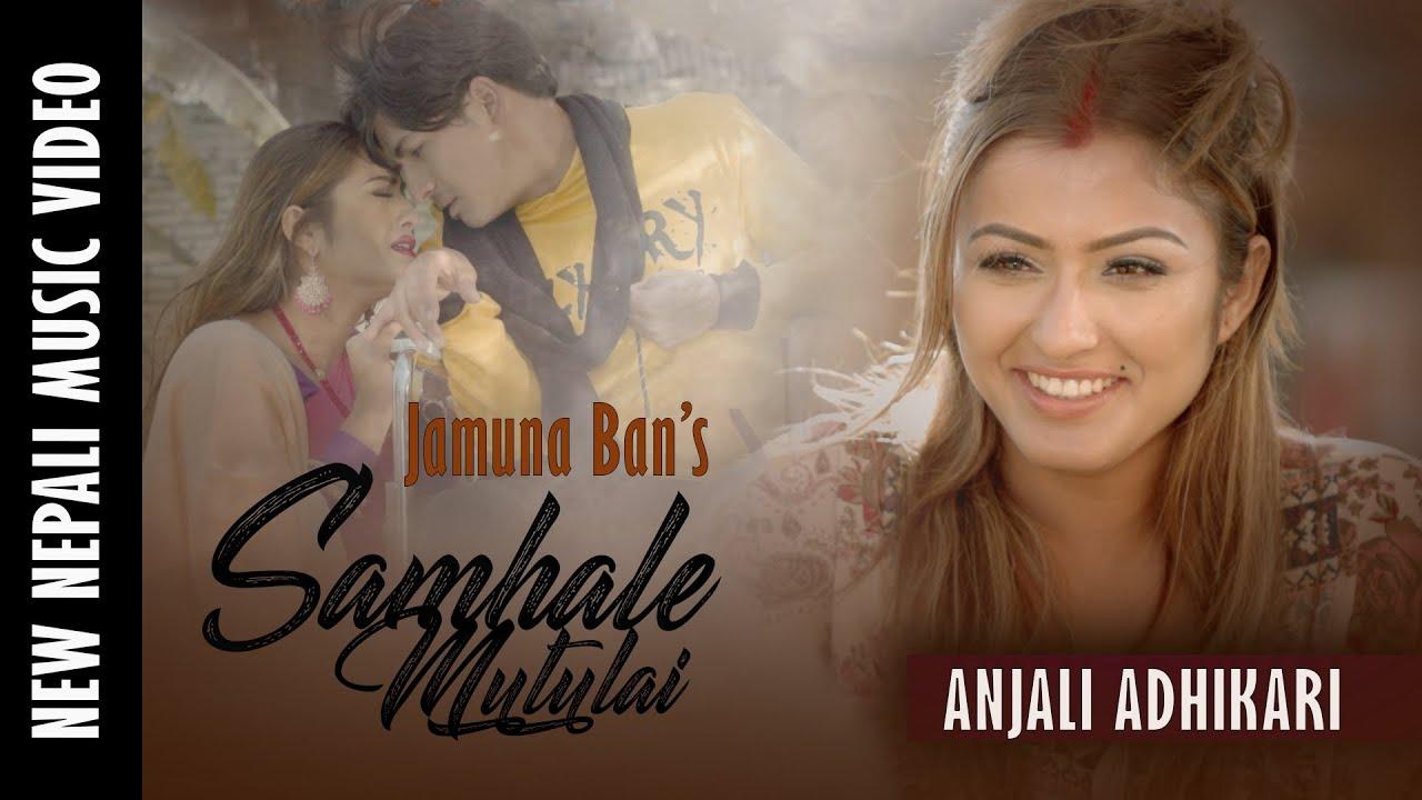 Samhale Mutulai - Ft. Anjali Adhikari, Sagar Thapa || Jamuna Ban || New Nepali Song 2019