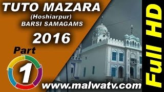 TUTO MAZARA (Hoshiarpur) ! BARSI SAMAGAMS - 2016 !  Full HD ! Part 1st