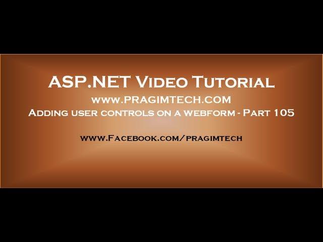 Adding using user controls on a webform   Part 105