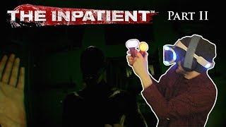 The Inpatient [PSVR] Pt 2 (with Face Cam) The Impatient Doubling Down