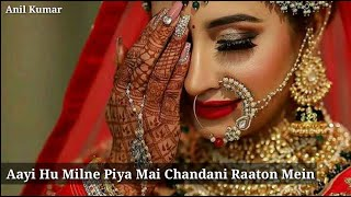 Aayi Hu Milne Piya Main Chandani Raat Mein Wedding Song Videos | Created June 2020