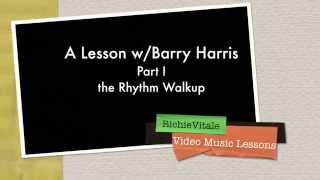 Barry Harris Lesson - Part I - the Rhythm Walkup by Richie Vitale: