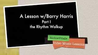 Barry Harris Lesson - Part I - the Rhythm Walkup by Richie Vitale: