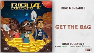 Bino amp 83 Babies - Get the Bag Rich Forever 4