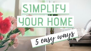 SIMPLIFY YOUR HOME » 5 Easy things you can change right now