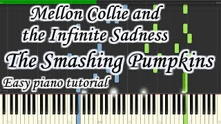 Mellon Collie and the Infinite Sadness - The Smashing Pumpkins - Very easy and simple piano tutorial