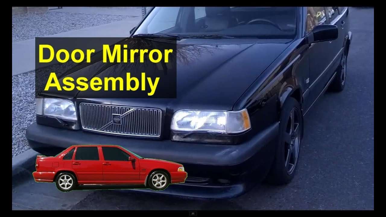 medium resolution of door side mirror and mirror glass removal and info volvo 850 s70 v70 etc auto repair series