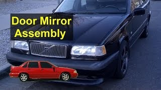 Door side mirror and mirror glass removal and info, Volvo 850, S70, V70, etc. - Auto Repair Series