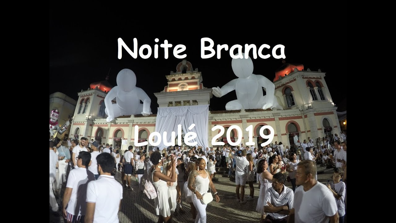 Noite Branca - Loulé 2019 - YouTube