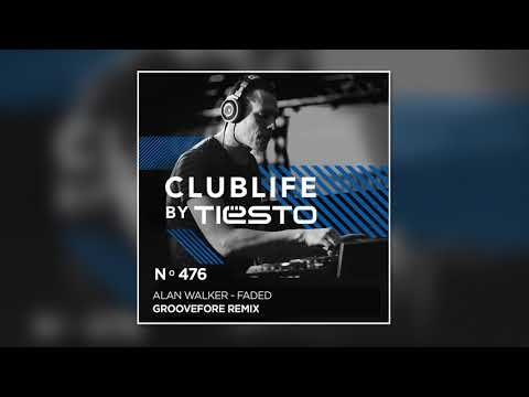Alan Walker - Faded (Groovefore Remix) [Tiesto's Club Life 476]