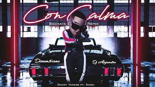 Daddy Yankee - Con Calma (Dimen5ions & DJ Alejandro Bachata Remix)