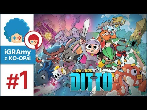The Swords of Ditto PL #1 z KO-OPa! | Miecz kurna Ditto!