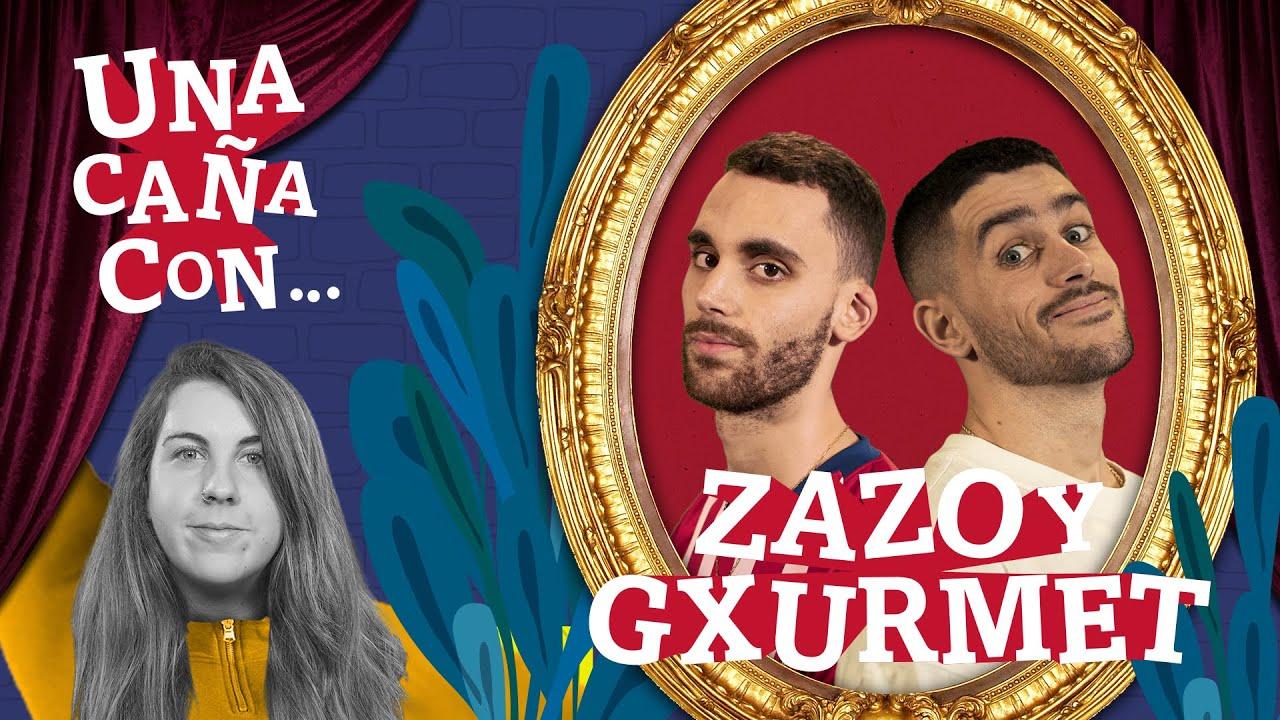 #UnaCañaCon Zazo y Gxurmet