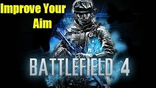 Battlefield 4 Tips - How To Improve Your Aim
