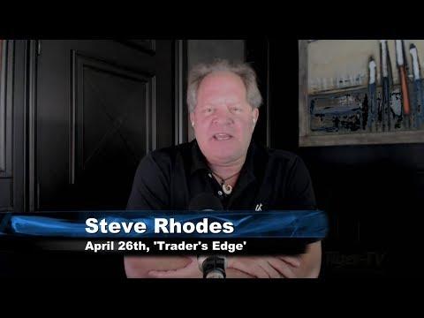 April 26th Trader's Edge with Steve Rhodes on TFNN - 2018