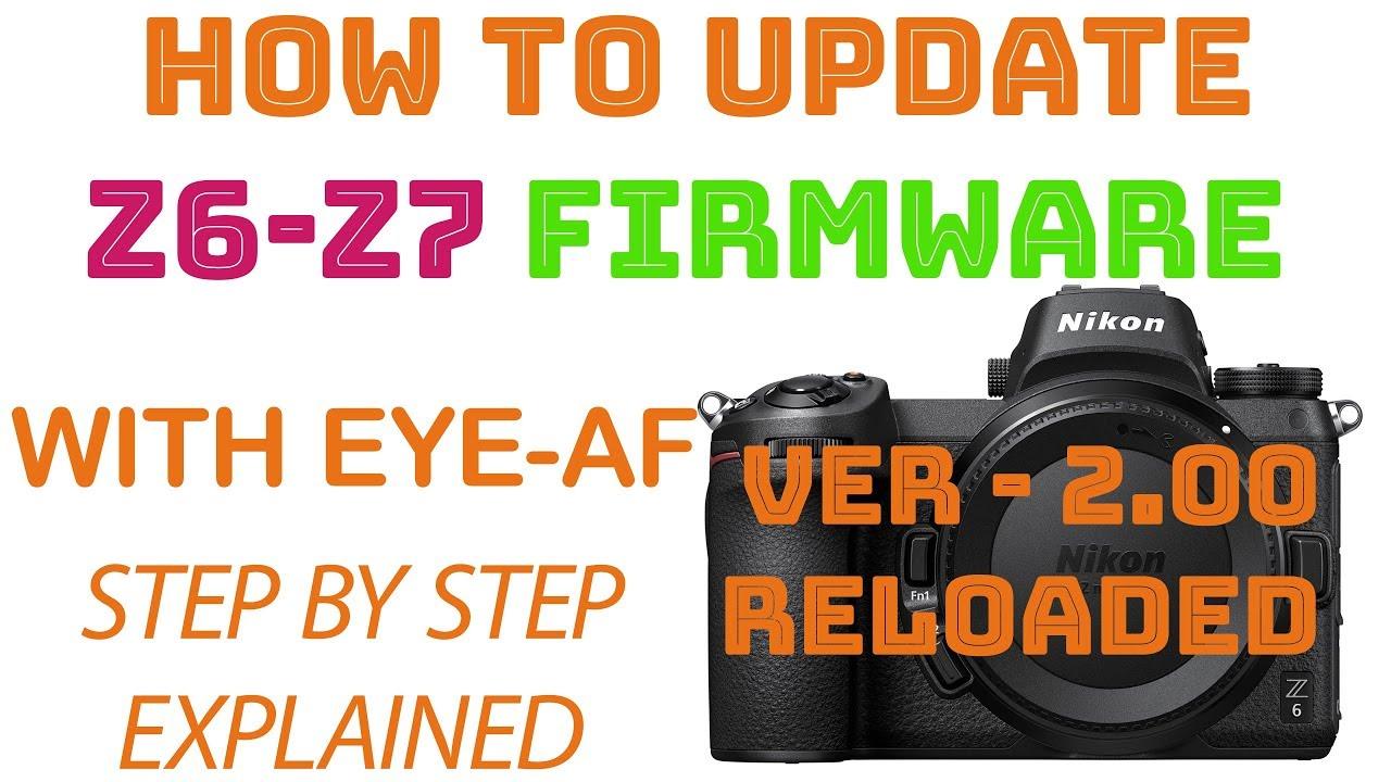 Nikon Z6/Z7 Mirrorless - How-To Update Firmware for Eye- AutoFocus