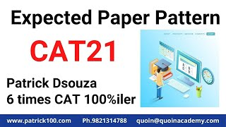 CAT21 Expected Paper Pattern | MBA Information | Patrick Dsouza | 6 times CAT100%ile