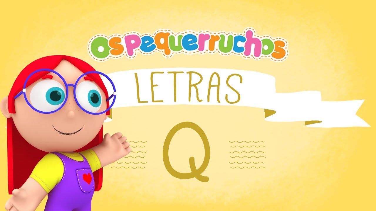 Letra Q - LETRAS - Os Pequerruchos Almanaque