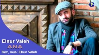 Elnur Valeh - ANA 2016  Эльнур Валех - Ана