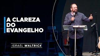 MEVAM OFICIAL - A CLAREZA DO EVANGELHO - Israel Waltrick