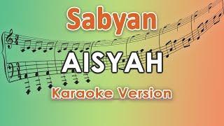 Download lagu Sabyan - Aisyah (Karaoke Lirik Tanpa Vokal) by regis