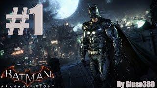 BATMAN ARKHAM KNIGHT #1 | SONO BATMAN! [By Giuse360]