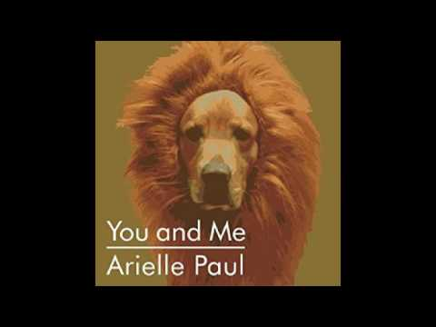 You And Me - Arielle Paul Lyrics