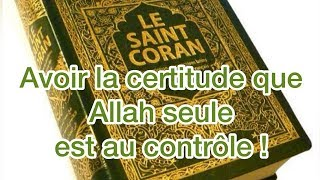 Avoir la certitude que Allah seule est au contrôle,  🙏🏾 thumbnail