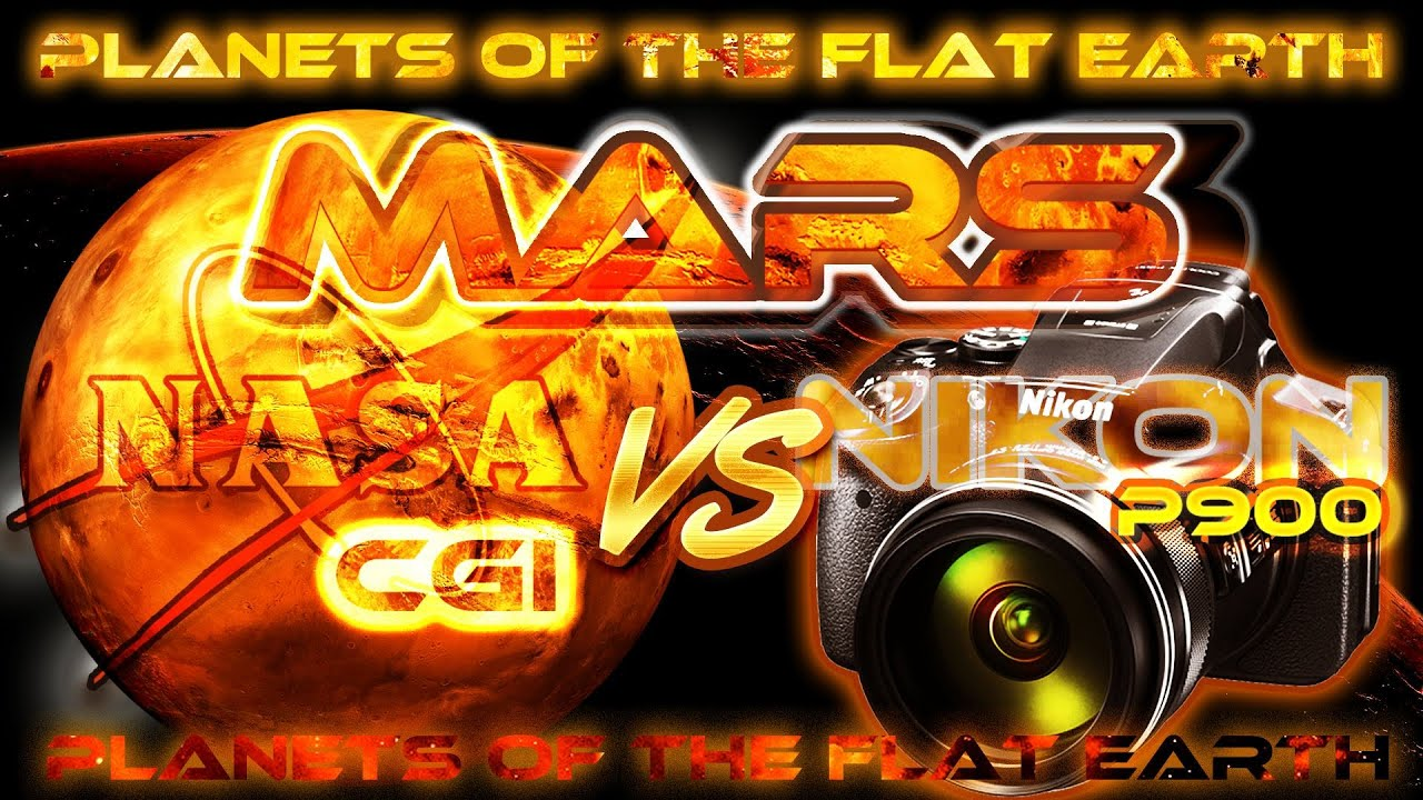 FLAT EARTH Planets - MARS - NASA CGI vs NIKON P900 x83 Optical Zoom ...